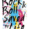 Rock & Roll Saved/Ruined My Life